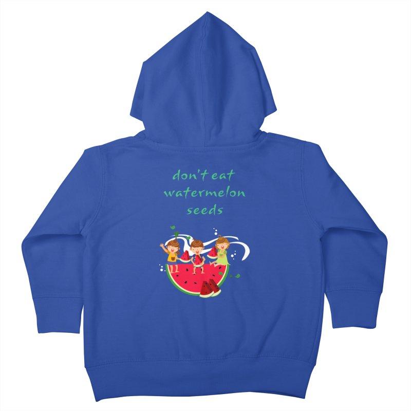 Don't eat watermelon seeds Kids Toddler Zip-Up Hoody by Aura Designs   Funny T shirt, Sweatshirt, Phone ca