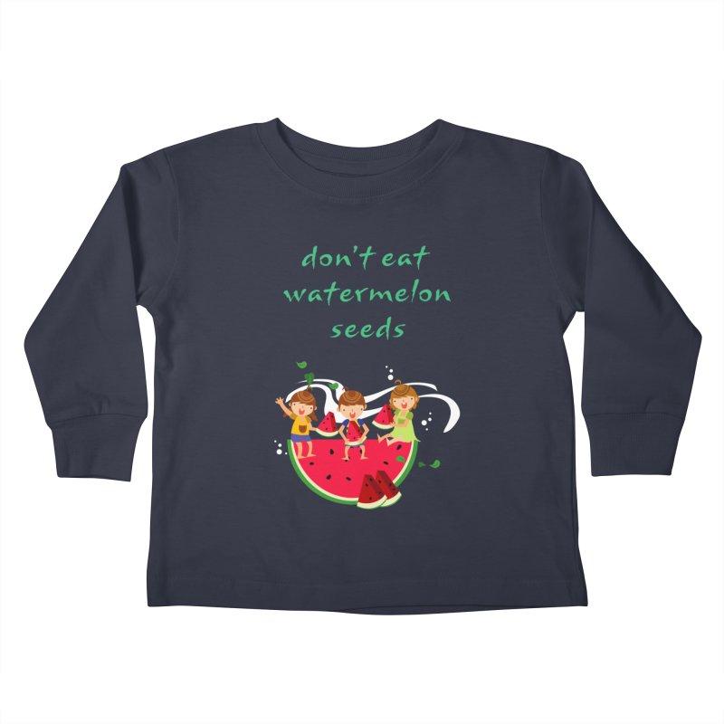 Don't eat watermelon seeds Kids Toddler Longsleeve T-Shirt by Aura Designs | Funny T shirt, Sweatshirt, Phone ca