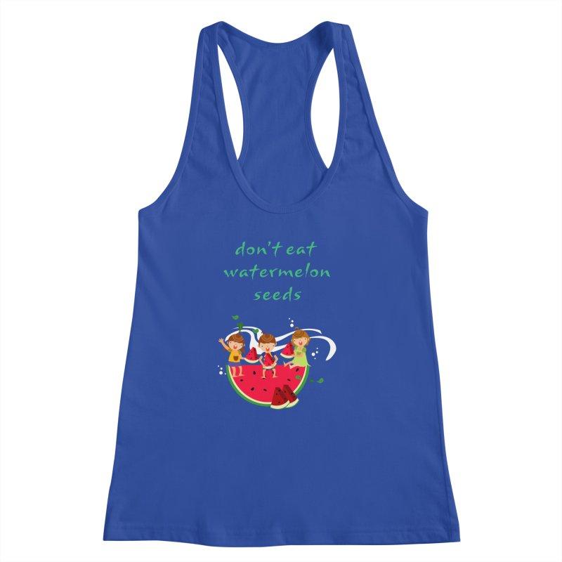 Don't eat watermelon seeds Women's Racerback Tank by Aura Designs | Funny T shirt, Sweatshirt, Phone ca