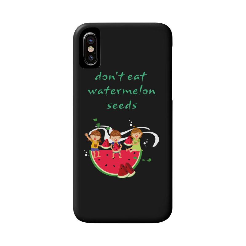 Don't eat watermelon seeds Accessories Phone Case by Aura Designs | Funny T shirt, Sweatshirt, Phone ca