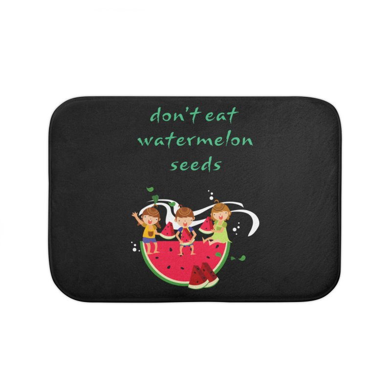 Don't eat watermelon seeds Home Bath Mat by Aura Designs | Funny T shirt, Sweatshirt, Phone ca