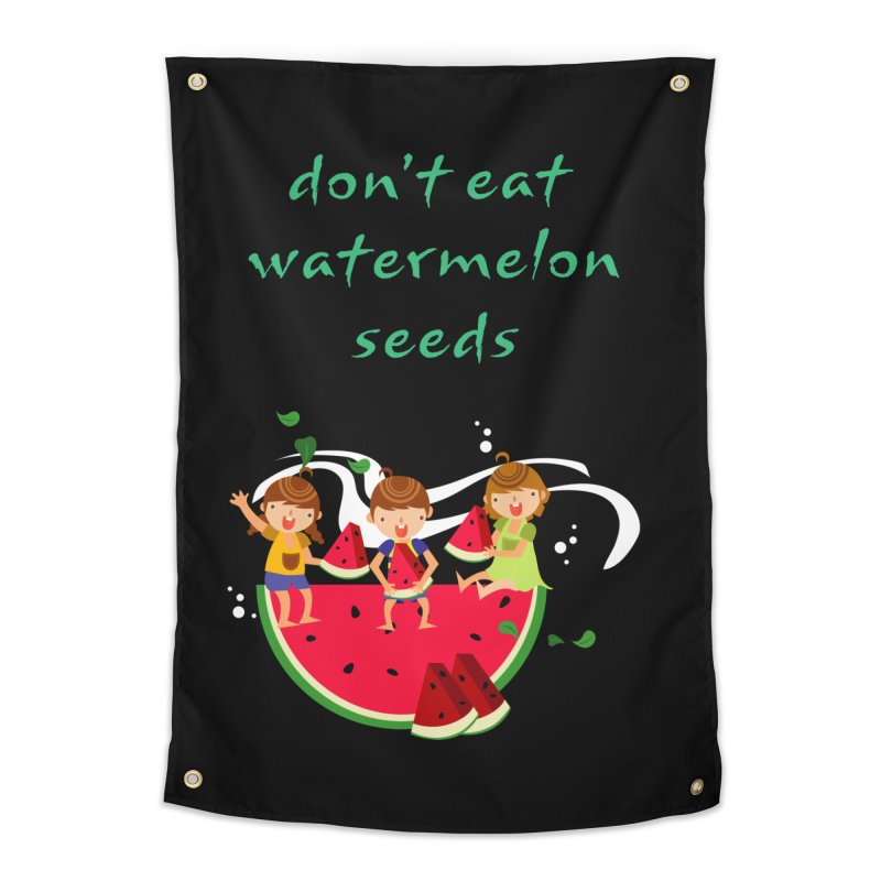 Don't eat watermelon seeds Home Tapestry by Aura Designs | Funny T shirt, Sweatshirt, Phone ca