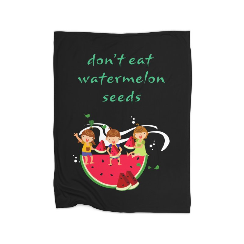 Don't eat watermelon seeds Home Blanket by Aura Designs | Funny T shirt, Sweatshirt, Phone ca