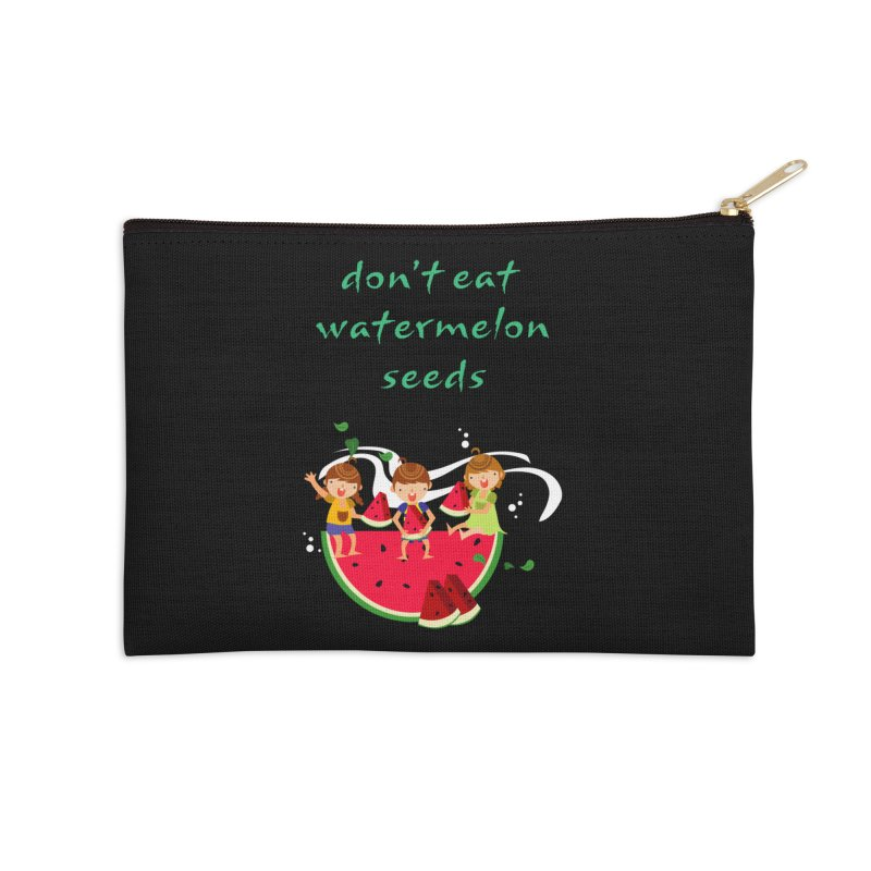 Don't eat watermelon seeds Accessories Zip Pouch by Aura Designs | Funny T shirt, Sweatshirt, Phone ca