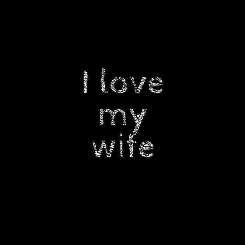 I Love My Wife by Aura Designs | Funny T shirt, Sweatshirt, Phone ca