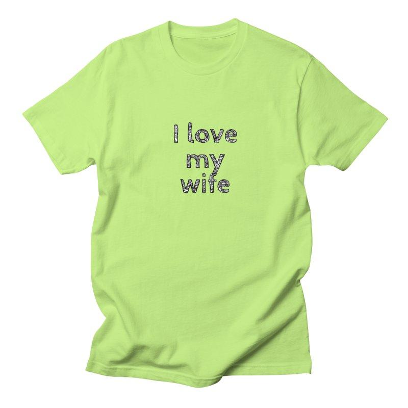 I Love My Wife Men's T-Shirt by Aura Designs | Funny T shirt, Sweatshirt, Phone ca