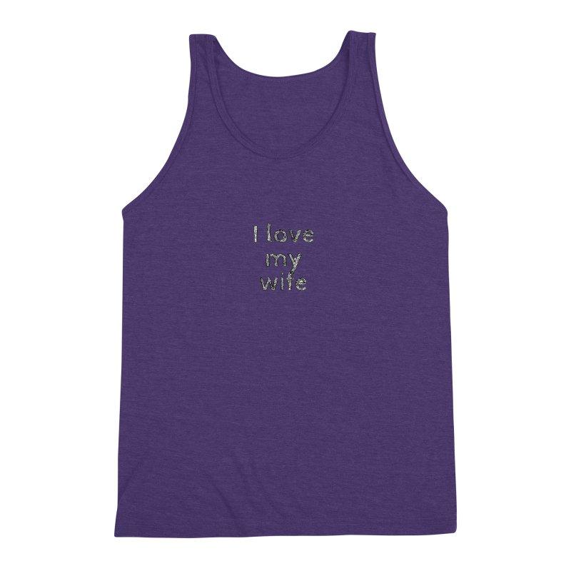 I Love My Wife Men's Triblend Tank by Aura Designs | Funny T shirt, Sweatshirt, Phone ca