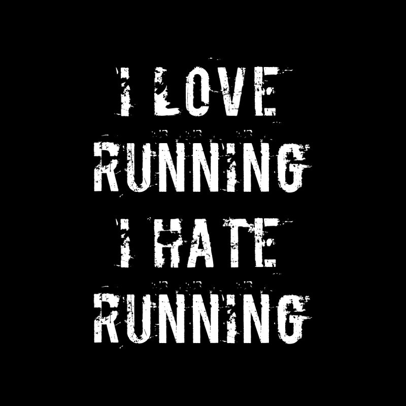I Love running I Hate running by Aura Designs | Funny T shirt, Sweatshirt, Phone ca