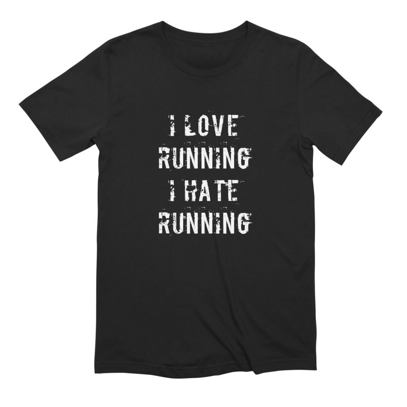 I Love running I Hate running Men's Extra Soft T-Shirt by Aura Designs | Funny T shirt, Sweatshirt, Phone ca