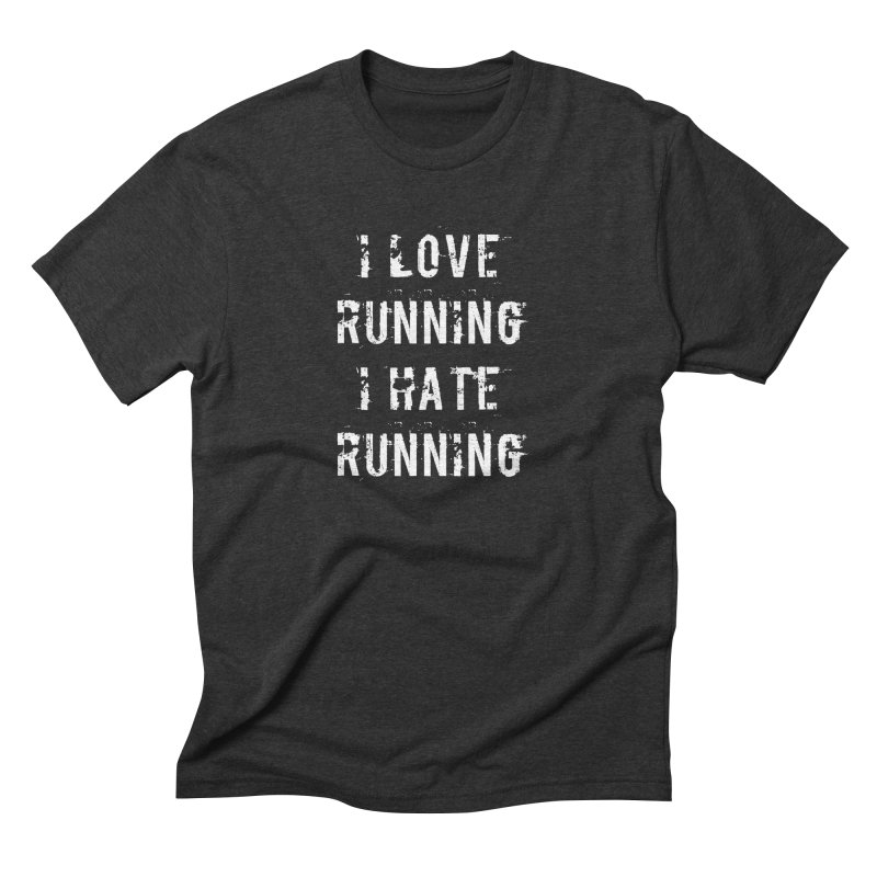 I Love running I Hate running Men's Triblend T-Shirt by Aura Designs | Funny T shirt, Sweatshirt, Phone ca