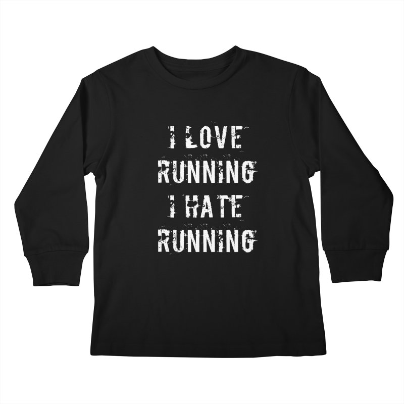 I Love running I Hate running Kids Longsleeve T-Shirt by Aura Designs | Funny T shirt, Sweatshirt, Phone ca