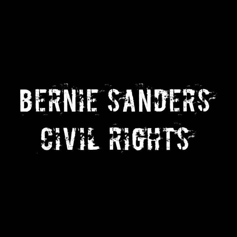 Bernie Sanders civil rights by Aura Designs | Funny T shirt, Sweatshirt, Phone ca