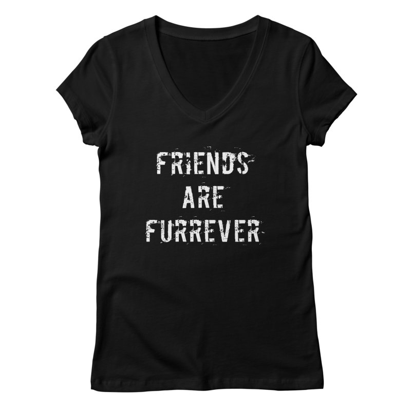 Friends are furrever Women's Regular V-Neck by Aura Designs | Funny T shirt, Sweatshirt, Phone ca