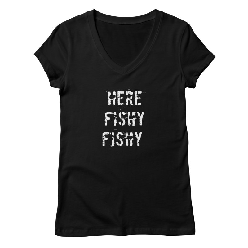 Here Fishy Fishy Women's Regular V-Neck by Aura Designs | Funny T shirt, Sweatshirt, Phone ca