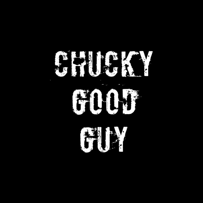 Chucky good guy by Aura Designs | Funny T shirt, Sweatshirt, Phone ca