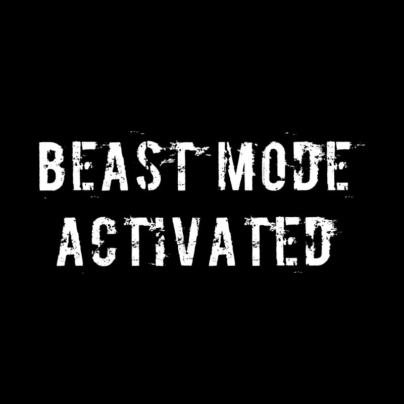 Beast Mode Activated by Aura Designs | Funny T shirt, Sweatshirt, Phone ca