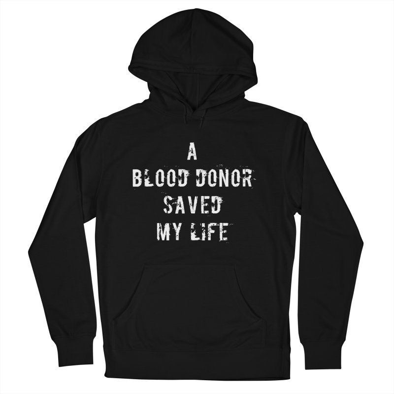 A Blood Donor Saved My Life Women's French Terry Pullover Hoody by Aura Designs   Funny T shirt, Sweatshirt, Phone ca