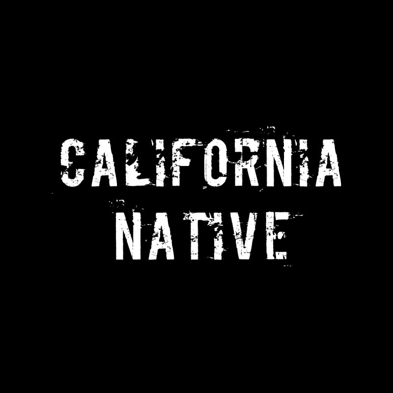 California Native by Aura Designs | Funny T shirt, Sweatshirt, Phone ca
