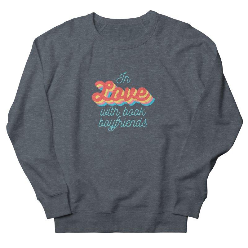 In Love with Book Boyfriends Women's Sweatshirt by Author Lisa Becker's SWAG Shop