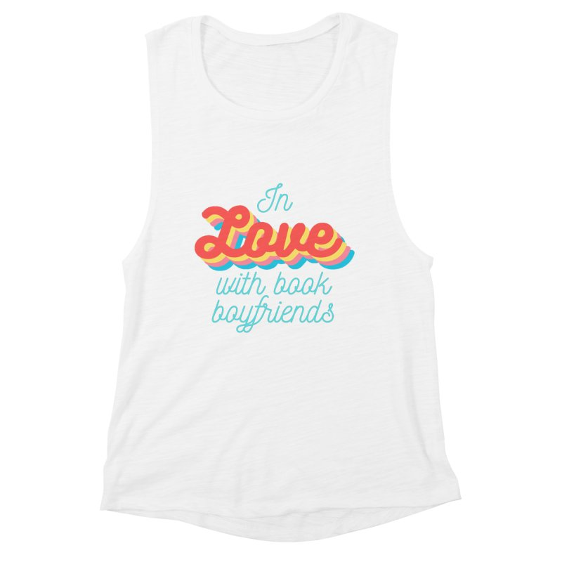 In Love with Book Boyfriends Women's Tank by Author Lisa Becker's SWAG Shop
