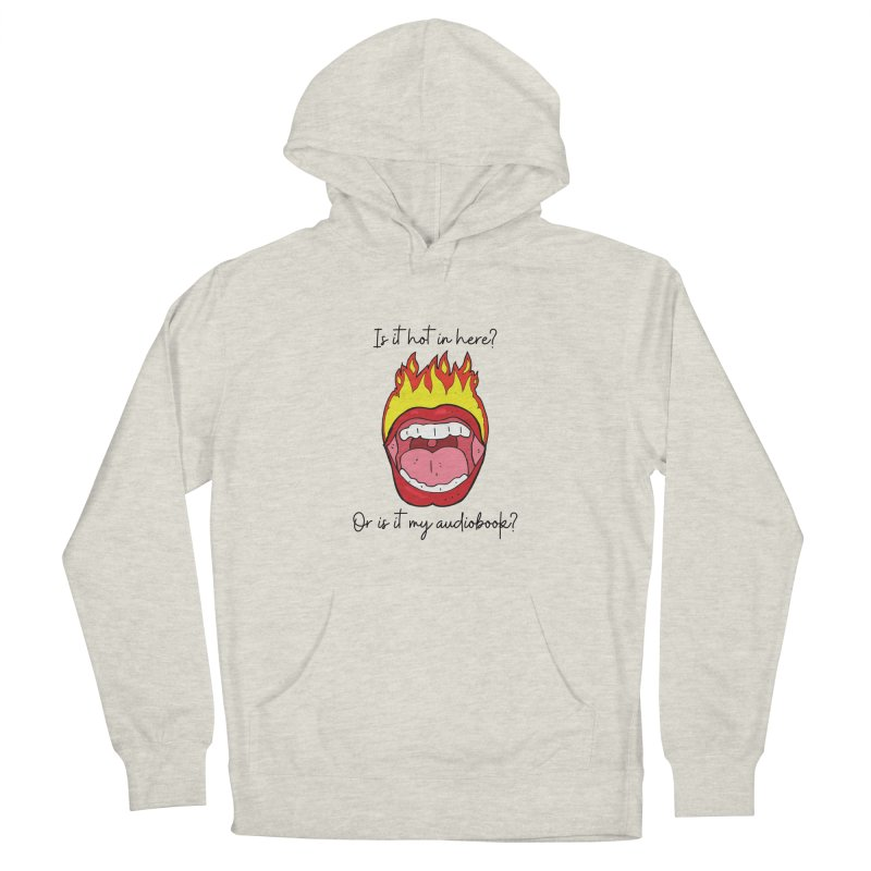 Is It Hot In Here Women's Pullover Hoody by Author Lisa Becker's SWAG Shop