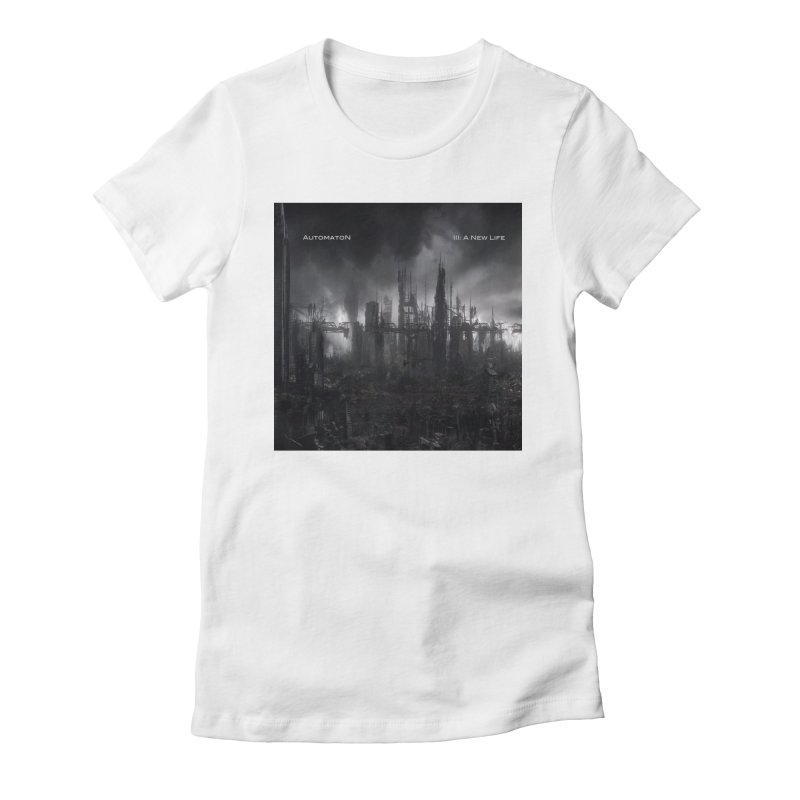 AutomatoN Chapter 3: III: A New Life cover Women's Fitted T-Shirt by automatonofficial's Artist Shop