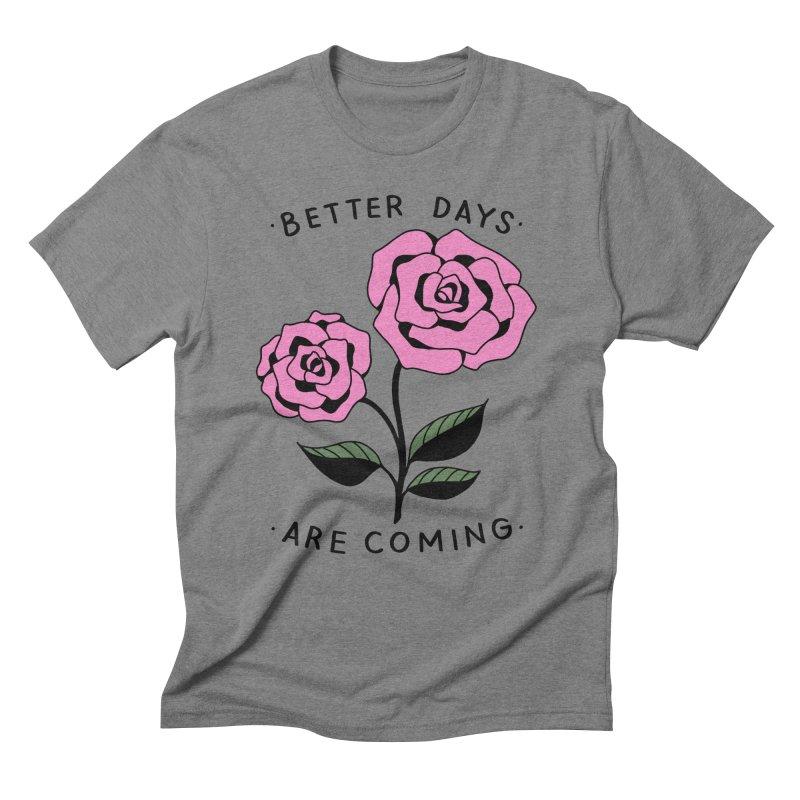 BETTER DAYS ARE COMING Men's T-Shirt by Axelhoney's Artist Shop