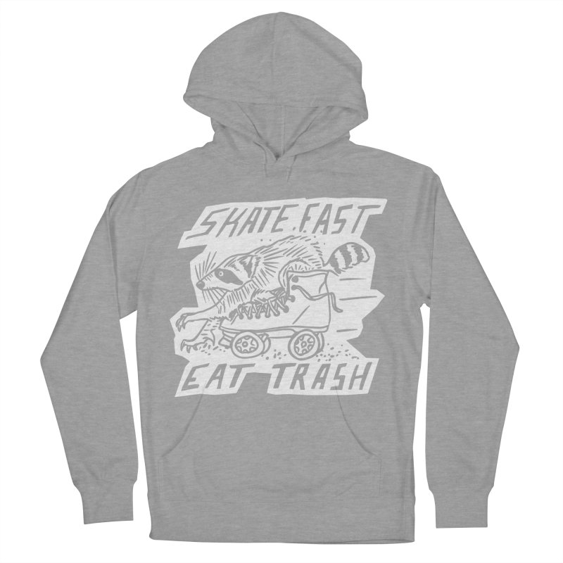 SKATE FAST EAT TRASH Reverse Men's French Terry Pullover Hoody by Bull City Roller Derby Shop
