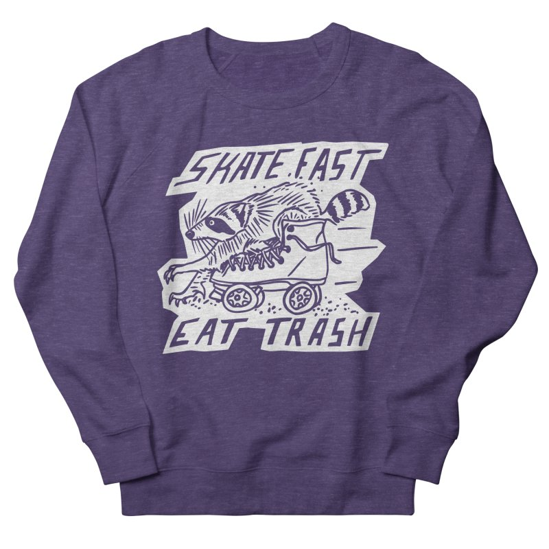 SKATE FAST EAT TRASH Reverse Women's French Terry Sweatshirt by Bull City Roller Derby Shop