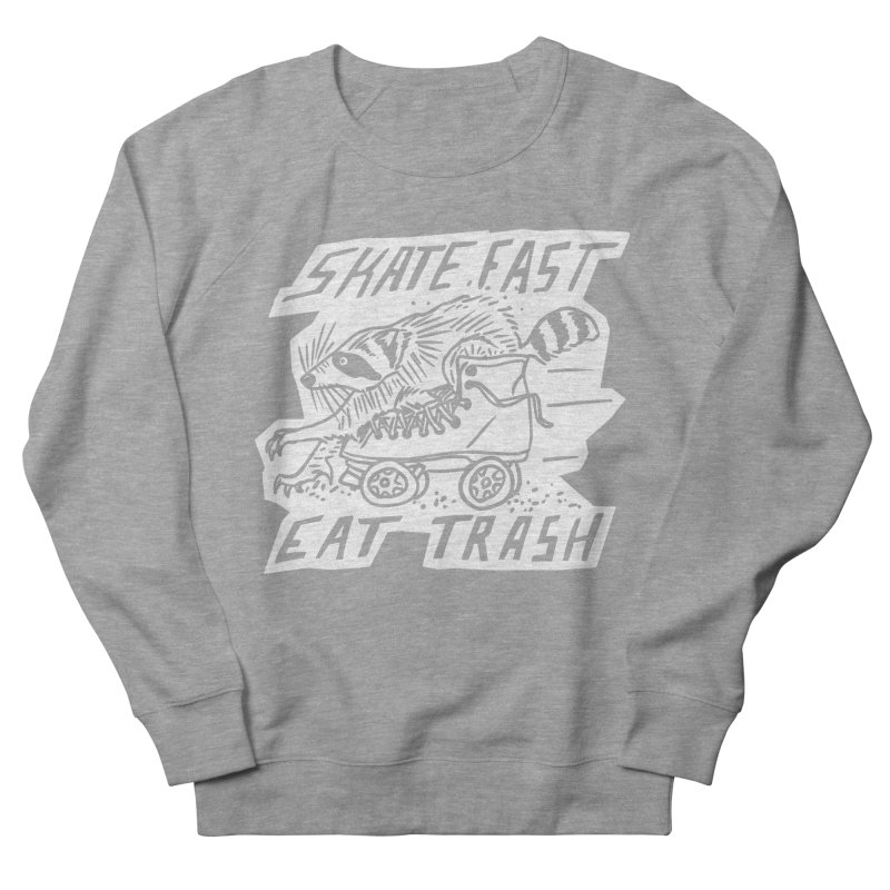 SKATE FAST EAT TRASH Reverse Men's French Terry Sweatshirt by Bull City Roller Derby Shop