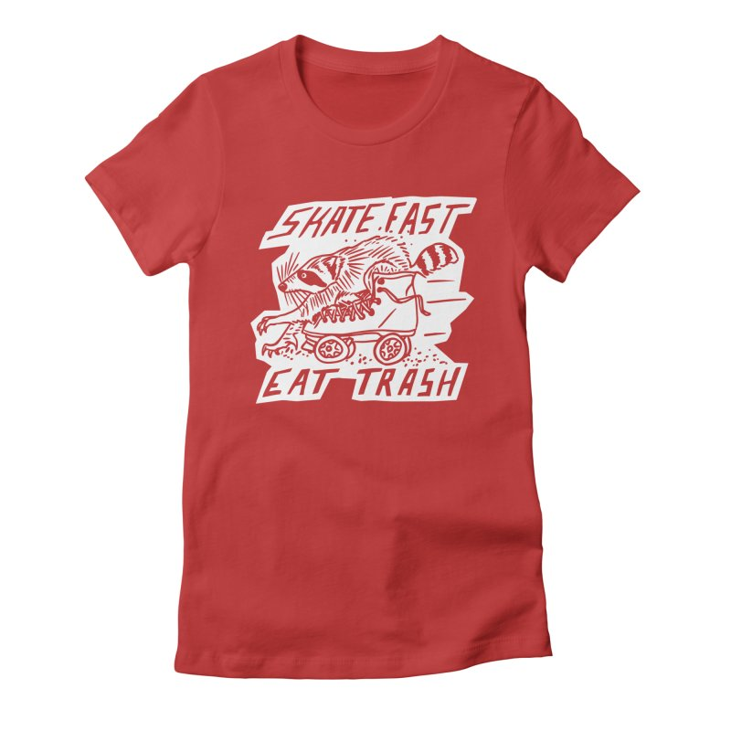 SKATE FAST EAT TRASH Reverse Women's Fitted T-Shirt by Bull City Roller Derby Shop