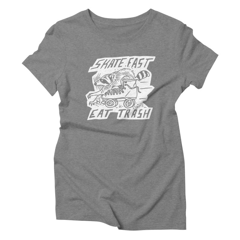 SKATE FAST EAT TRASH Reverse Women's Triblend T-Shirt by Bull City Roller Derby Shop