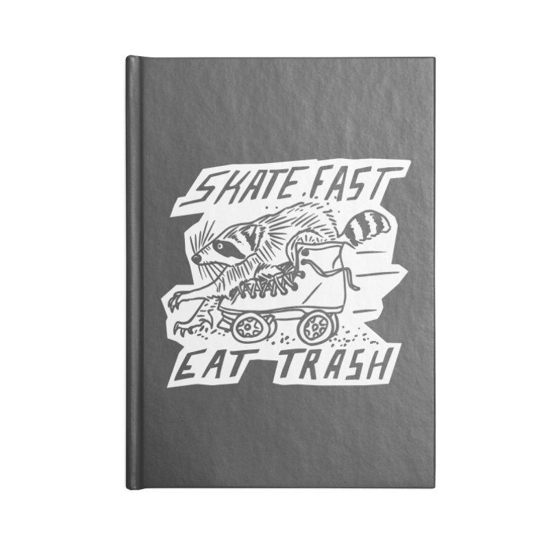 SKATE FAST EAT TRASH Reverse Accessories Blank Journal Notebook by Bull City Roller Derby Shop