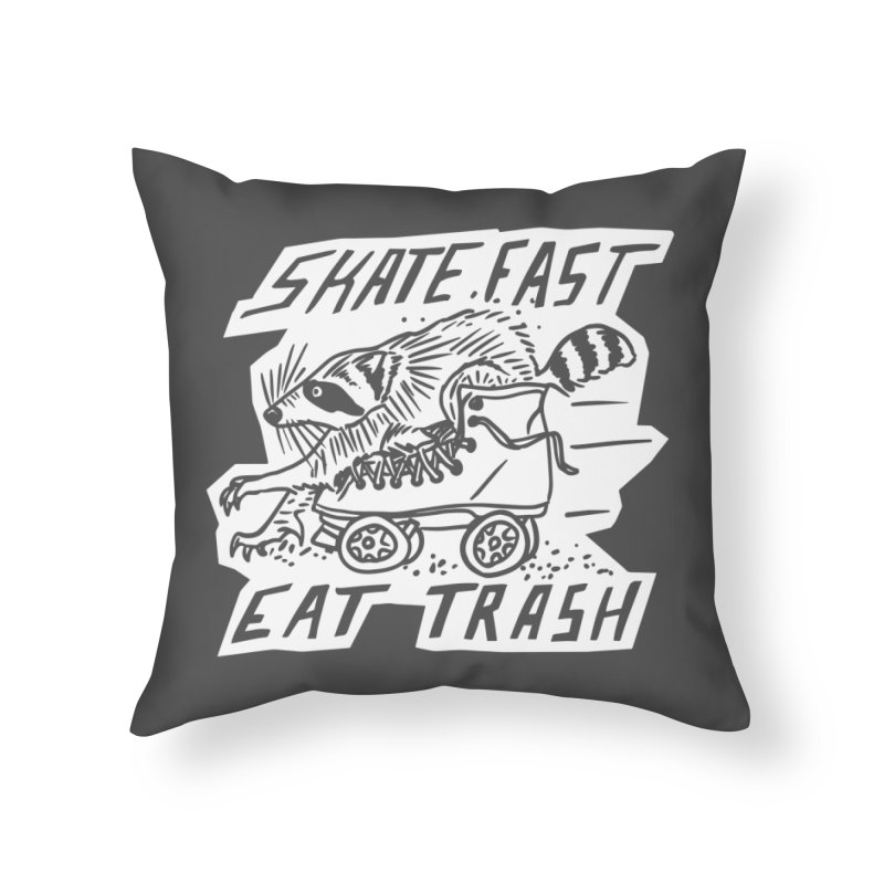SKATE FAST EAT TRASH Reverse Home Throw Pillow by Bull City Roller Derby Shop