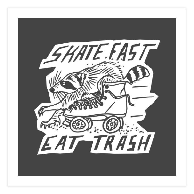 SKATE FAST EAT TRASH Reverse Home Fine Art Print by Bull City Roller Derby Shop