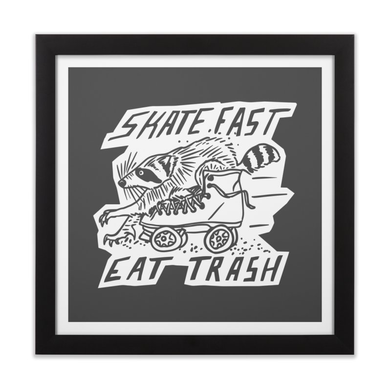 SKATE FAST EAT TRASH Reverse Home Framed Fine Art Print by Bull City Roller Derby Shop