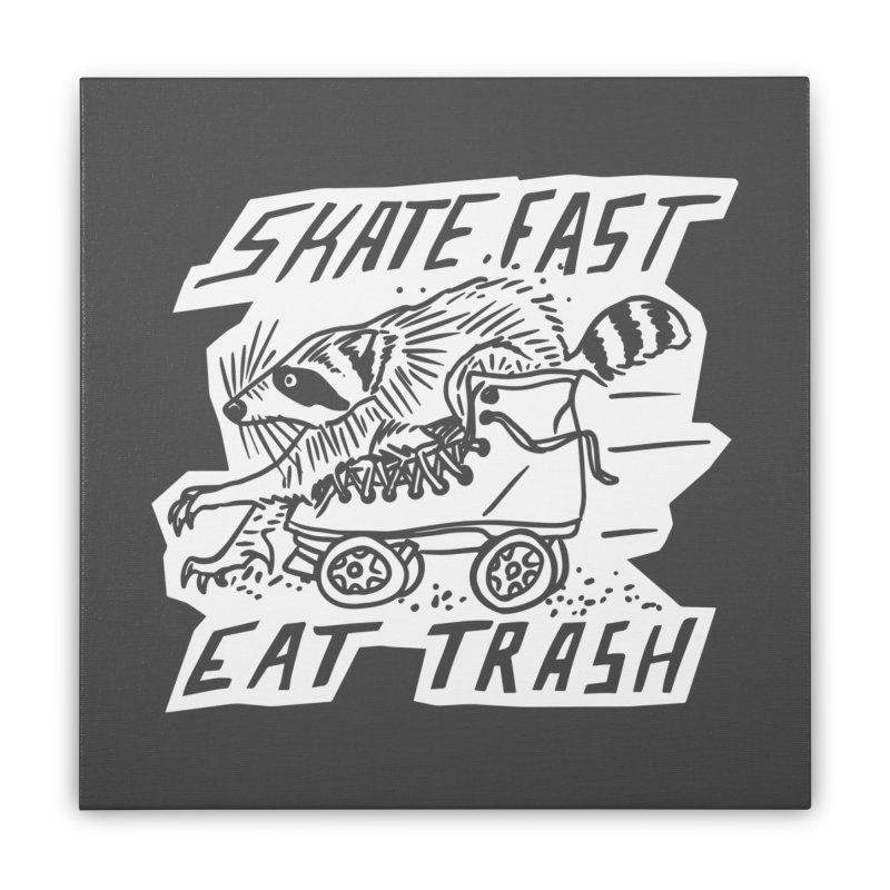SKATE FAST EAT TRASH Reverse Home Stretched Canvas by Bull City Roller Derby Shop