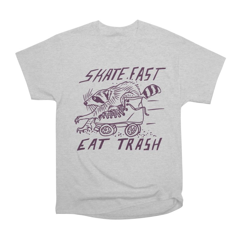 SKATE FAST EAT TRASH Women's Heavyweight Unisex T-Shirt by Bull City Roller Derby Shop