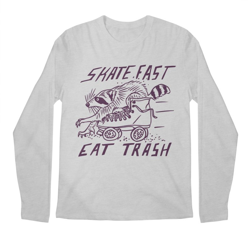 SKATE FAST EAT TRASH Men's Longsleeve T-Shirt by Bull City Roller Derby Shop