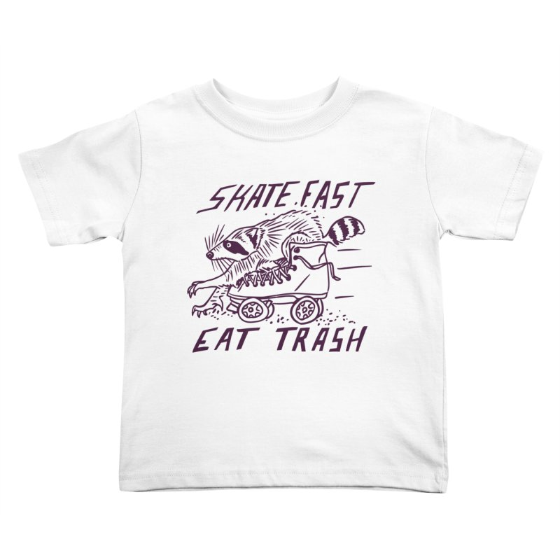 SKATE FAST EAT TRASH Kids Toddler T-Shirt by Bull City Roller Derby Shop