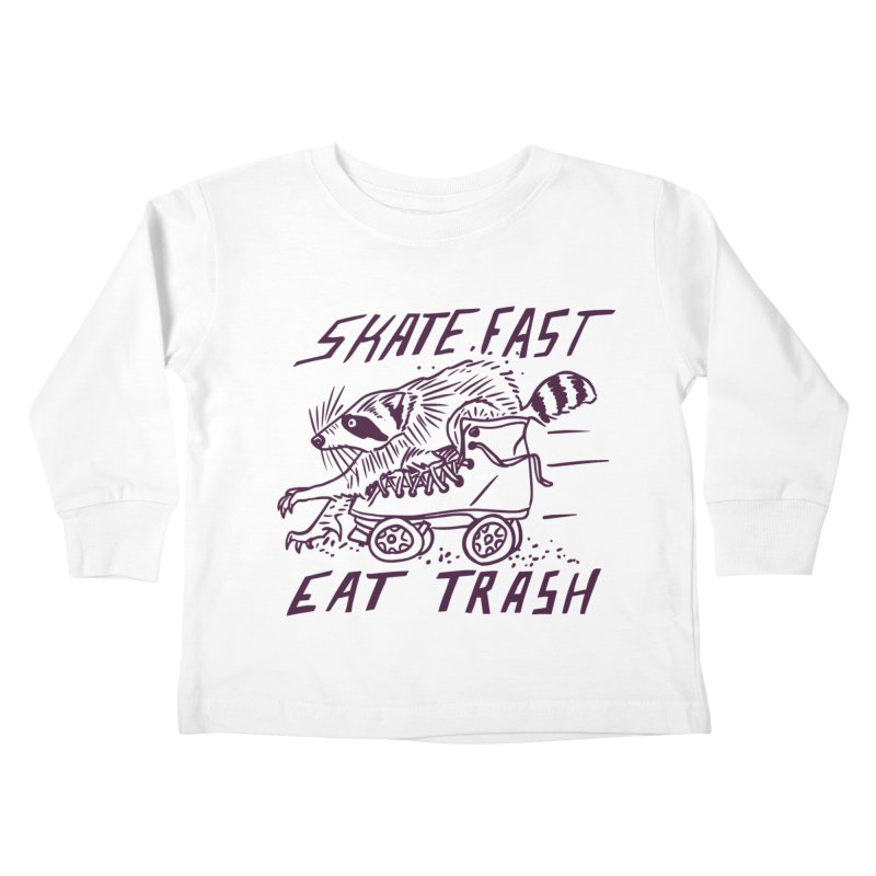 SKATE FAST EAT TRASH Kids Toddler Longsleeve T-Shirt by Bull City Roller Derby Shop