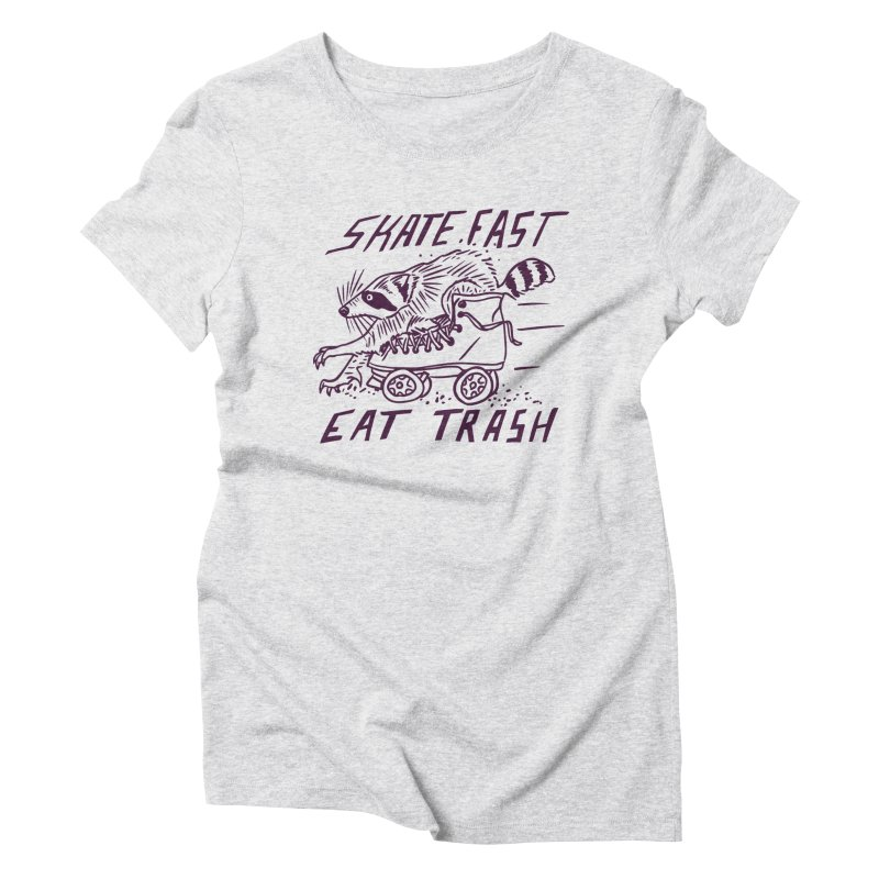 SKATE FAST EAT TRASH Women's Triblend T-Shirt by Bull City Roller Derby Shop