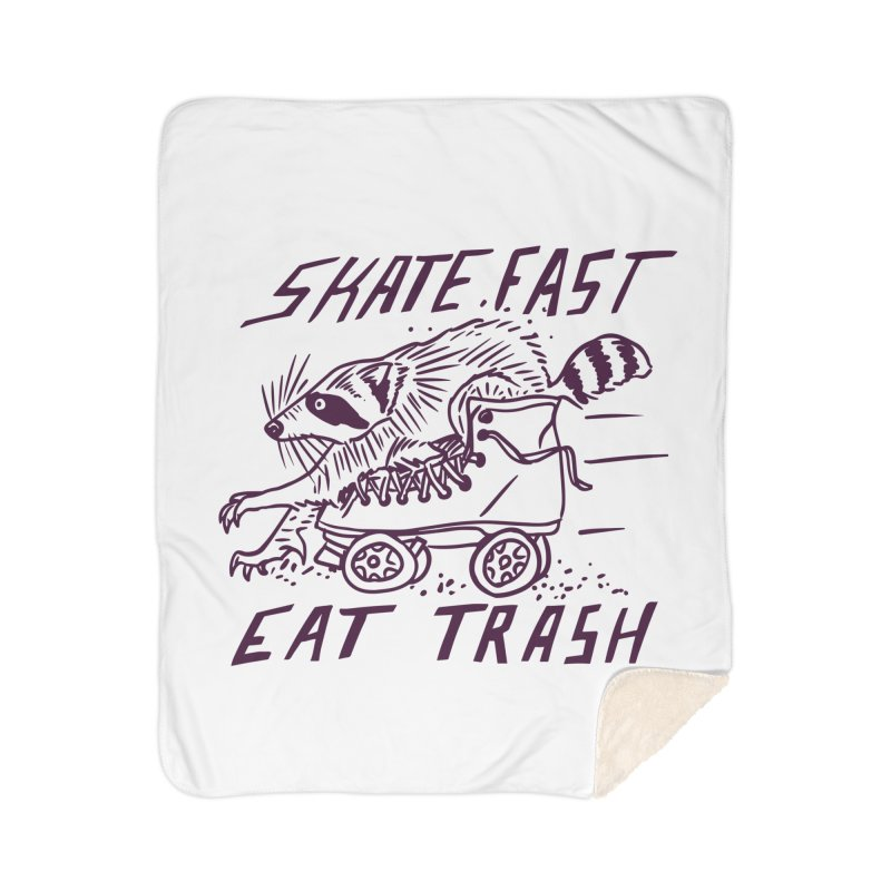 SKATE FAST EAT TRASH Home Sherpa Blanket Blanket by Bull City Roller Derby Shop