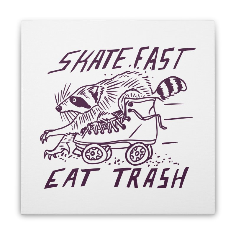 SKATE FAST EAT TRASH Home Stretched Canvas by Bull City Roller Derby Shop