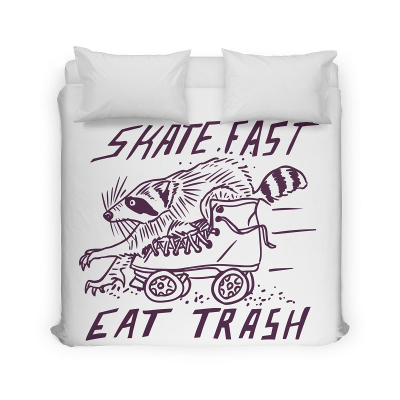 SKATE FAST EAT TRASH Home Duvet by Bull City Roller Derby Shop