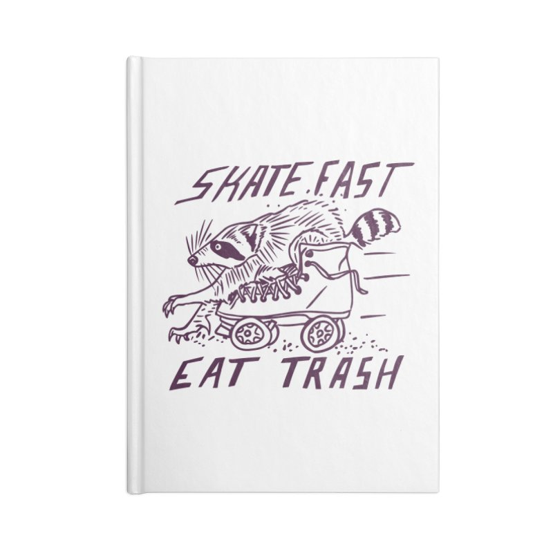 SKATE FAST EAT TRASH Accessories Lined Journal Notebook by Bull City Roller Derby Shop