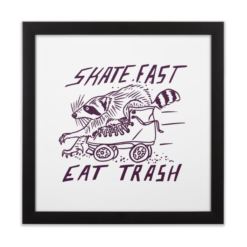SKATE FAST EAT TRASH Home Framed Fine Art Print by Bull City Roller Derby Shop