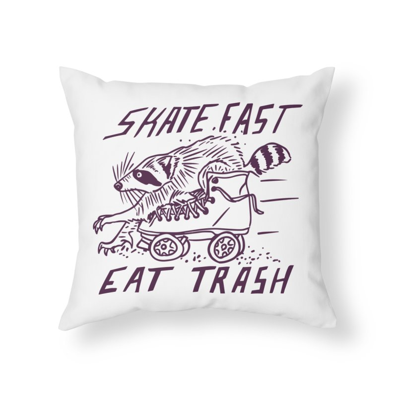 SKATE FAST EAT TRASH Home Throw Pillow by Bull City Roller Derby Shop