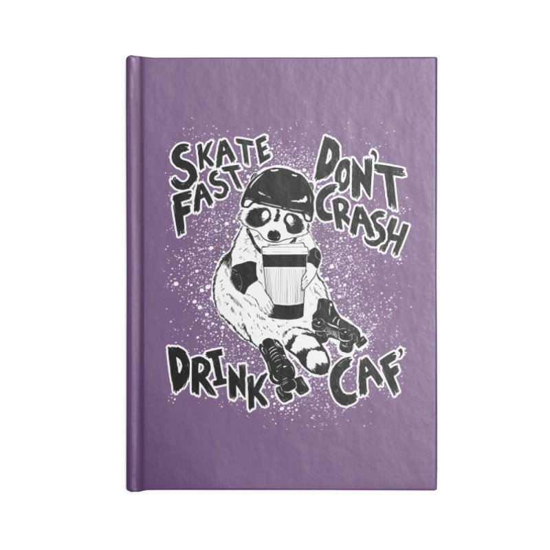 Skate Fast | Don't Crash |  Drink Caf! Accessories Blank Journal Notebook by Bull City Roller Derby Shop