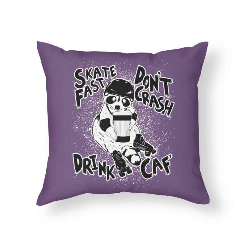 Skate Fast   Don't Crash    Drink Caf! Home Throw Pillow by Bull City Roller Derby Shop